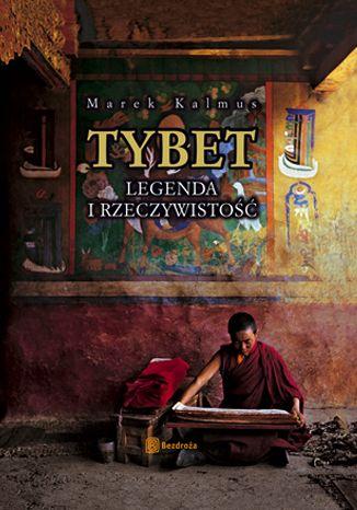 Okładka książki/ebooka Tybet. Legenda i rzeczywistość. Wydanie 2