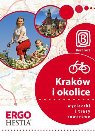 Okładka książki/ebooka Kraków i okolice. Wycieczki i trasy rowerowe. Wydanie 1