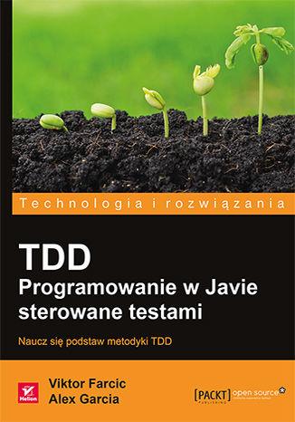 Okładka książki/ebooka TDD. Programowanie w Javie sterowane testami