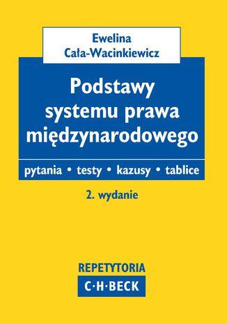 Okładka książki/ebooka Podstawy systemu prawa międzynarodowego. Pytania. Testy. Tablice