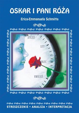 Okładka książki/ebooka Oskar i pani Róża Erica-Emmanuela Schmitta. Streszczenie. Analiza. Interpretacja