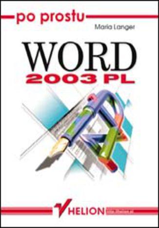 Okładka książki/ebooka Po prostu Word 2003 PL