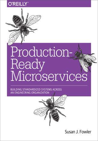 Okładka książki/ebooka Production-Ready Microservices. Building Standardized Systems Across an Engineering Organization