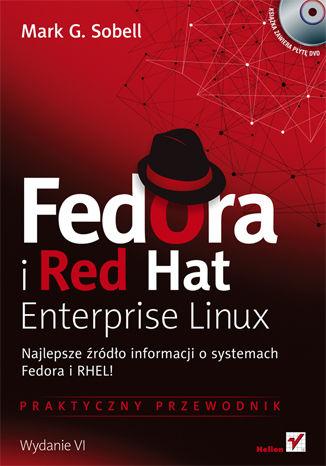 Okładka książki/ebooka Fedora i Red Hat Enterprise Linux. Praktyczny przewodnik. Wydanie VI