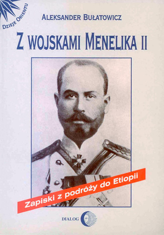 Okładka książki/ebooka Z wojskami Menelika II. Zapiski z podróży do Etiopii