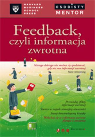 Okładka książki Feedback czyli informacja zwrotna. Osobisty mentor - Harvard Business School Press