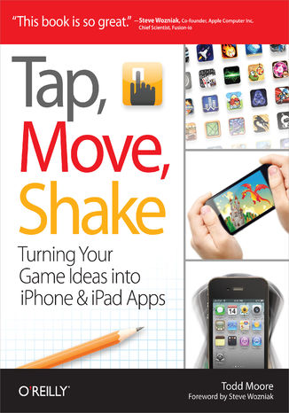 Okładka książki/ebooka Tap, Move, Shake. Turning Your Game Ideas into iPhone & iPad Apps