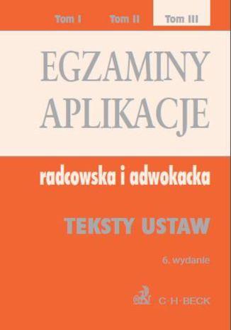 Okładka książki/ebooka Egzaminy. Aplikacje radcowska i adwokacka. Tom 3 Wydanie: 6
