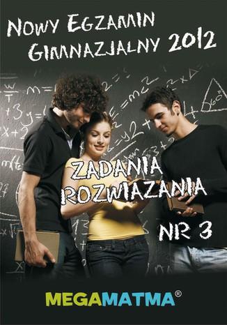 Okładka książki/ebooka Matematyka-Arkusz egzaminu gimnazjalnego MegaMatma nr 3. Zadania z rozwiązaniami