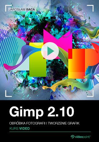 Okładka książki/ebooka GIMP 2.10. Kurs video. Obróbka fotografii i tworzenie grafik