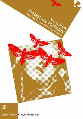 Okładka książki/ebooka Metastazy rozkoszy. Sześć esejów o kobietach i przyczynowości