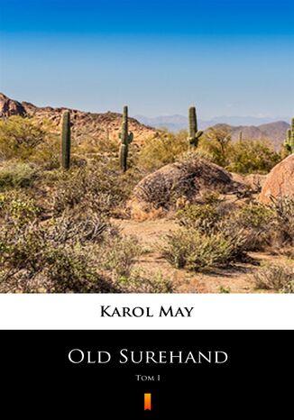Okładka książki/ebooka Old Surehand (Tom I). Old Surehand. Tom I