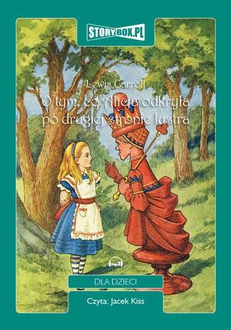 Okładka książki/ebooka O tym, co Alicja odkryła po drugiej stronie lustra