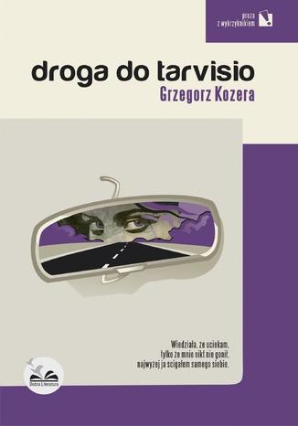 Okładka książki/ebooka Droga do Tarvisio