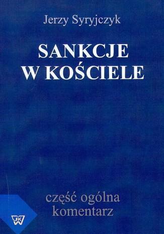 Okładka książki/ebooka Sankcje w kościele część ogólna, komentarz