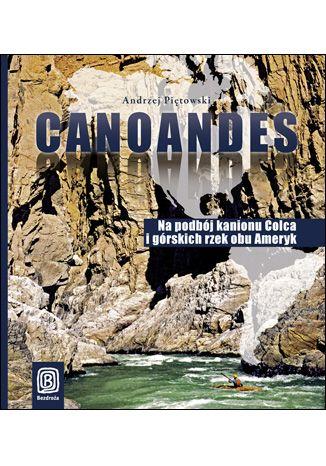 Okładka książki/ebooka Canoandes. Na podbój kanionu Colca i górskich rzek obu Ameryk
