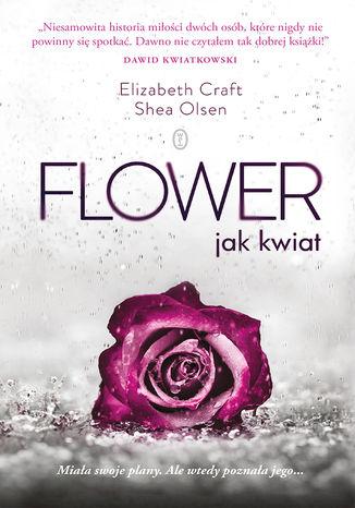 Okładka książki/ebooka Flower. jak kwiat