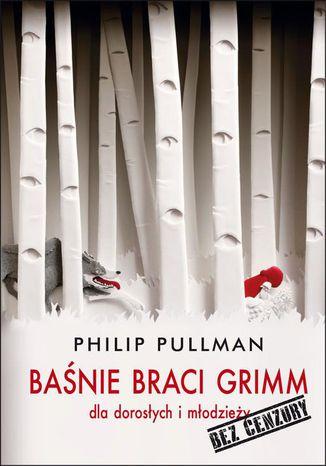Okładka książki/ebooka Baśnie braci Grimm dla dorosłych i młodzieży. Bez cenzury