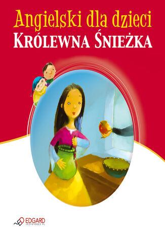 Okładka książki/ebooka Królewna Śnieżka - Snow White