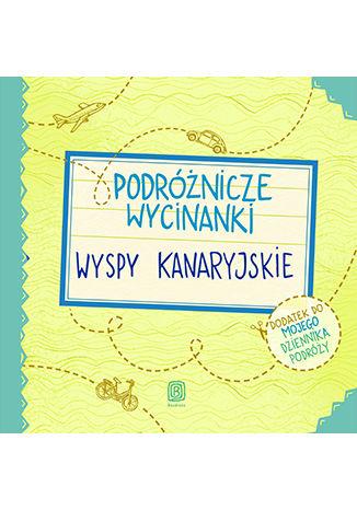 Okładka książki/ebooka Podróżnicze wycinanki. Wyspy Kanaryjskie. Wydanie 1