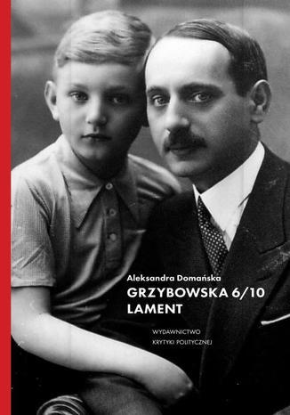 Okładka książki/ebooka Grzybowska 6/10. Lament