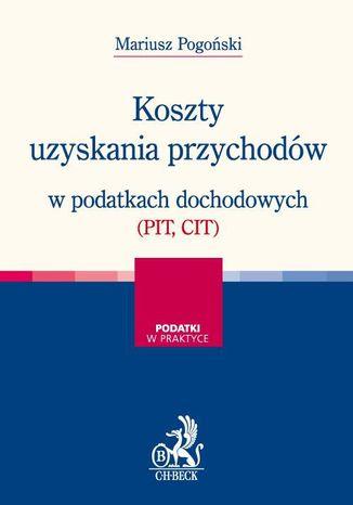 Okładka książki/ebooka Koszty uzyskania przychodów w podatkach dochodowych (PIT, CIT)