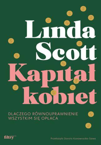 Okładka książki/ebooka Kapitał kobiet. Dlaczego równouprawnienie wszystkim się opłaca