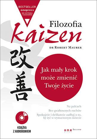 Okładka książki/ebooka Filozofia Kaizen. Jak mały krok może zmienić Twoje życie (wydanie ekskluzywne + CD)