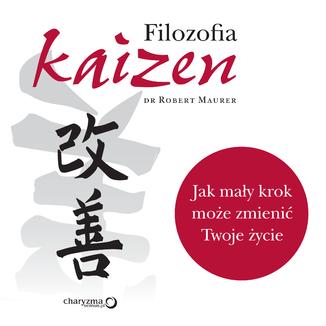 Okładka książki Filozofia Kaizen. Jak mały krok może zmienić Twoje życie