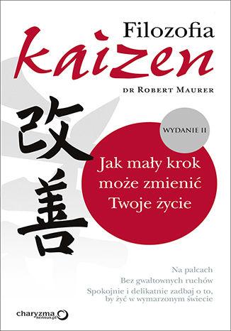 Okładka książki/ebooka Filozofia Kaizen. Jak mały krok może zmienić Twoje życie. II wydanie