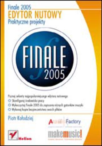 Okładka książki Finale 2005. Edytor nutowy. Praktyczne projekty