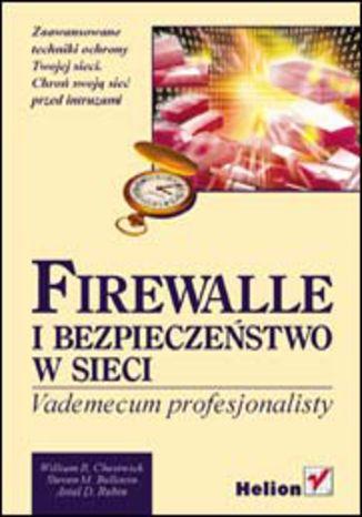 Firewalle i bezpieczeństwo w sieci. Vademecum profesjonalisty