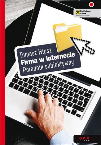Okładka książki Firma w Internecie. Poradnik subiektywny