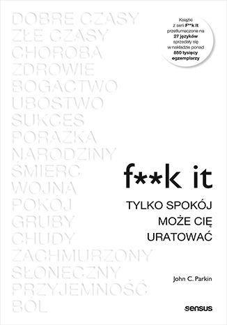 Okładka książki F**k it. Tylko spokój może cię uratować