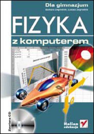 Okładka książki Fizyka z komputerem dla gimnazjum