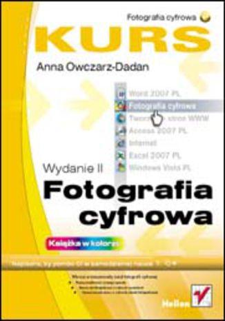 Okładka książki/ebooka Fotografia cyfrowa. Kurs. Wydanie II
