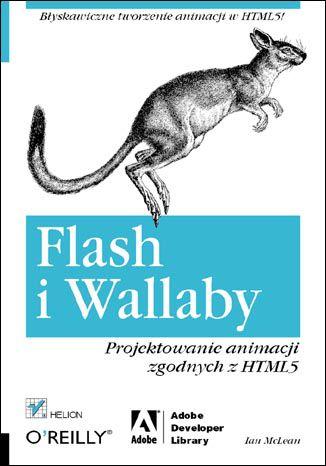 Okładka książki Flash i Wallaby. Projektowanie animacji zgodnych z HTML5