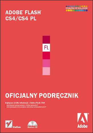 Adobe Flash CS4/CS4 PL. Oficjalny podręcznik