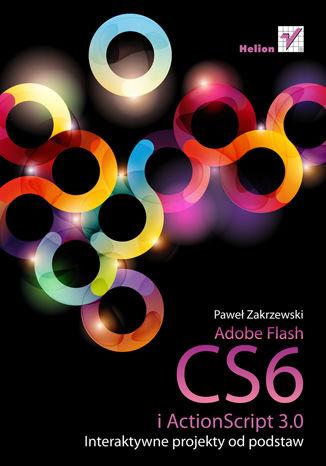 Okładka książki Adobe Flash CS6 i ActionScript 3.0. Interaktywne projekty od podstaw