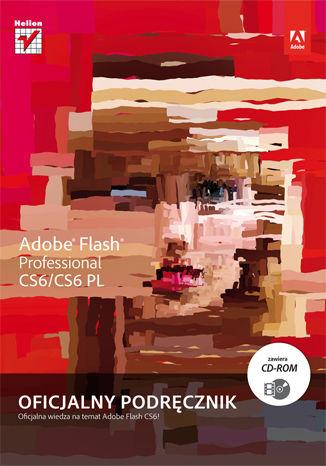 Okładka książki Adobe Flash Professional CS6/CS6PL. Oficjalny podręcznik
