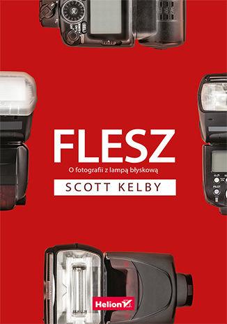 Okładka książki Flesz. O fotografii z lampą błyskową