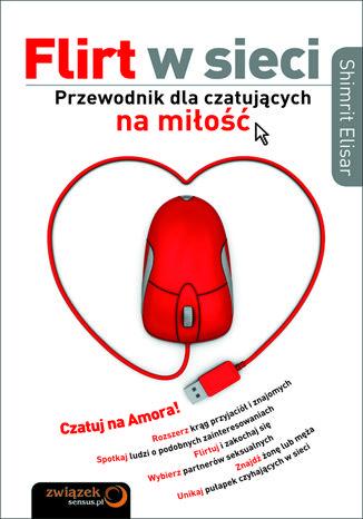 Okładka książki/ebooka Flirt w sieci. Przewodnik dla czatujących na miłość