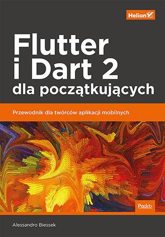 Okładka książki/ebooka Flutter i Dart 2 dla początkujących. Przewodnik dla twórców aplikacji mobilnych