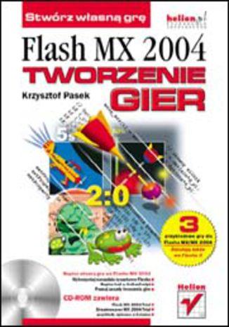 Okładka książki Flash MX 2004. Tworzenie gier