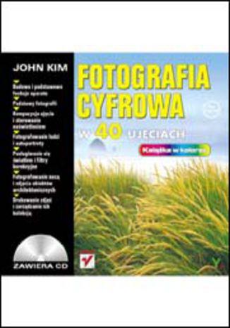 Okładka książki/ebooka Fotografia cyfrowa w 40 ujęciach