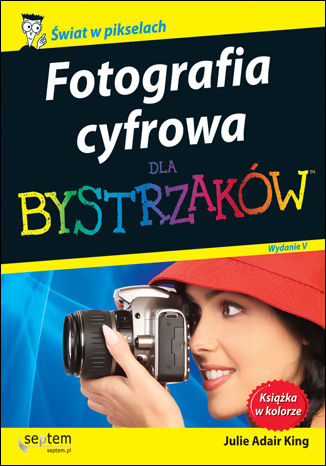 Okładka książki/ebooka Fotografia cyfrowa dla bystrzaków. Wydanie V