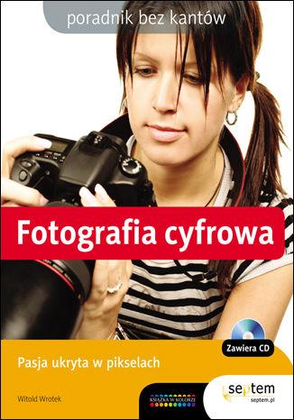 Okładka książki/ebooka Fotografia cyfrowa. Poradnik bez kantów