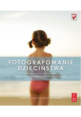 Okładka książki/ebooka Fotografowanie dzieciństwa