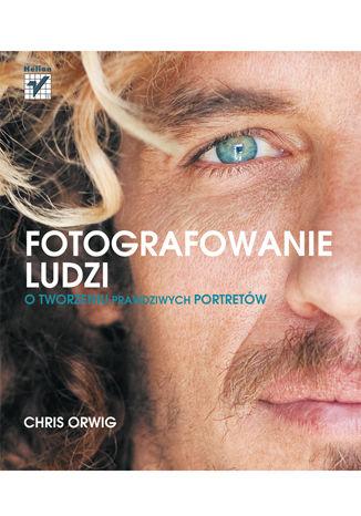 Okładka książki Fotografowanie ludzi. O tworzeniu prawdziwych portretów