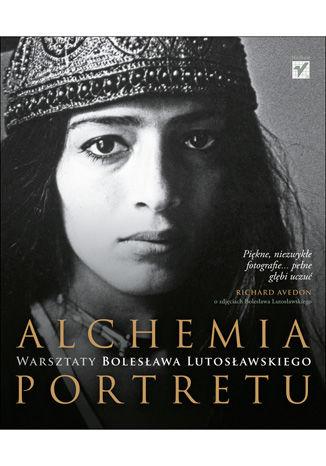 Okładka książki/ebooka Alchemia portretu. Warsztaty Bolesława Lutosławskiego